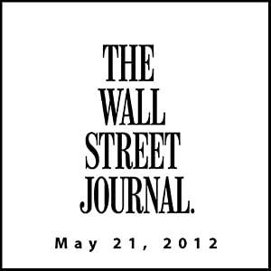 Wall Street Journal Morning Read, May 21, 2012 | [The Wall Street Journal]
