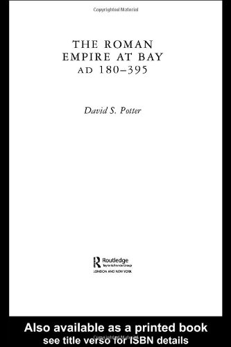 The Roman Empire at Bay, AD 180-395 (The Routledge...