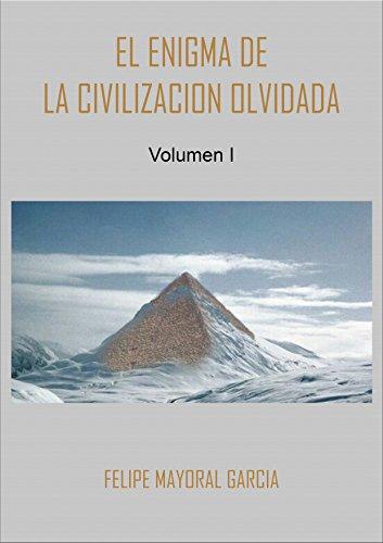 Portada del libro El enigma de la civilización olvidada de Felipe Mayoral García