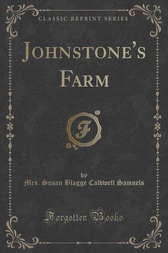 Johnstone's Farm (Classic Reprint)
