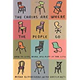 The Chairs Are Where The People Goby Misha Glouberman