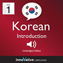 Learn Korean - Level 1: Introduction to Korean - Volume 1: Lessons 1-25  by Innovative Language Learning Narrated by uncredited