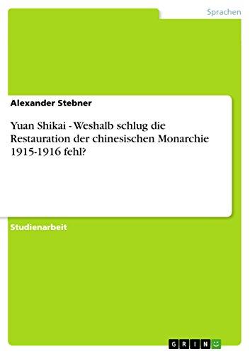 yuan-shikai-weshalb-schlug-die-restauration-der-chinesischen-monarchie-1915-1916-fehl-german-edition