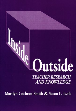 Inside/Outside: Teacher Research and Knowledge (Language...