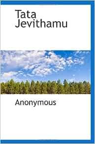 Tata Jevithamu (Telugu Edition): Anonymous: 9781117422428: Amazon.com
