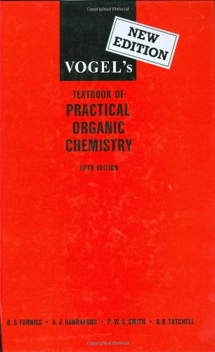 Vogel'S Textbook Of Practical Organic Chemistry (5Th Edition)