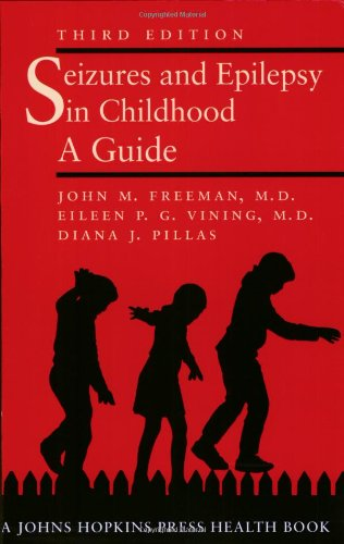 Seizures and Epilepsy in Childhood: A Guide (Johns Hopkins Press Health Books (Paperback))