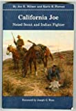 img - for California Joe: Noted Scout and Indian Fighter book / textbook / text book