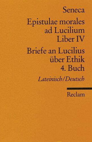 Briefe an Lucilius über Ethik. 04. Buch / Epistulae morales al Lucilium. Liber 4 Tb