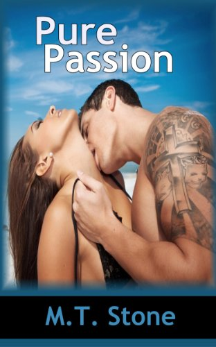Pure Passion (Pure Series) by M. T. Stone
