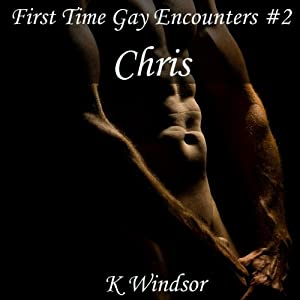 First Time Gay Encounters #2: Chris Audiobook