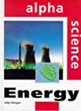 Energy (Alpha Science) (0237517744) by Morgan, Sally