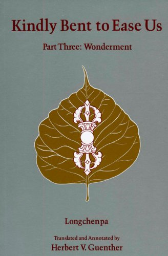 Kindly Bent to Ease Us III: Wonderment v. 3 (Tibetan Translation, Vol 7)