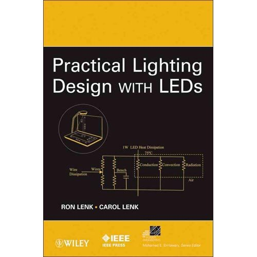 Ron Lenk, Carol Lenk'Spractical Lighting Design With Leds (Ieee Press Series On Power Engineering) [Hardcover]2011