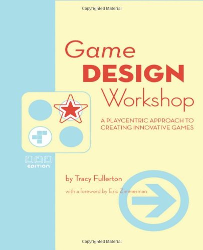 Game Design Workshop, Second Edition