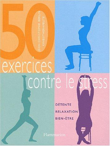 livre 50 exercices contre le stress d tente relaxation bien tre. Black Bedroom Furniture Sets. Home Design Ideas