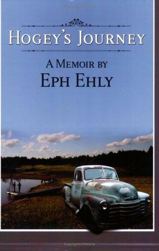 Hogey's Journey: A Memoir by Eph Ehly