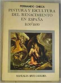 Pintura y escultura del renacimiento en Espana, 1450-1600