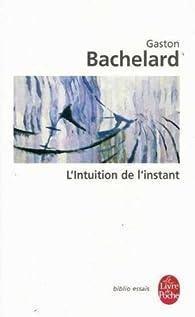 L'intuition de l'instant par Gaston Bachelard