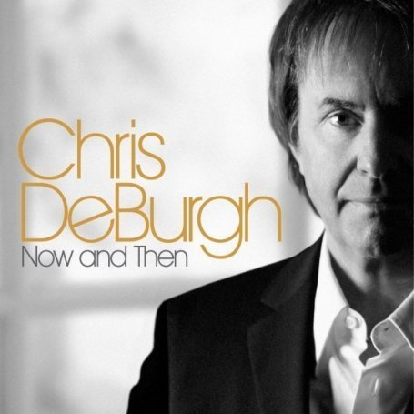 Chris De Burgh - Now & Then - Zortam Music