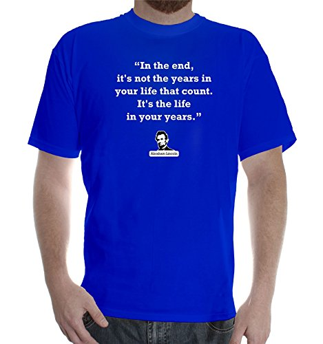 New Mens colors short sleeve cotton tshirt Abraham Lincoln Quote: Life