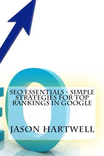 Seo Essentials - Simple Strategies For Top Rankings In Google