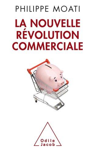 Nouvelle Révolution commerciale (La)