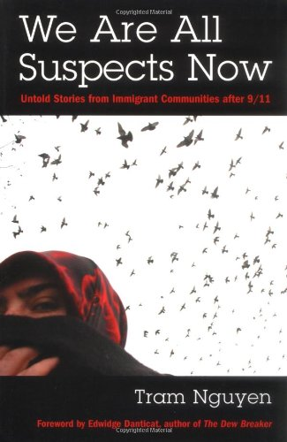 We Are All Suspects Now: Untold Stories from Immigrant...