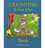 img - for [ Counting Is for the Birds Mazzola, Frank, Jr. ( Author ) ] { Paperback } 1997 book / textbook / text book