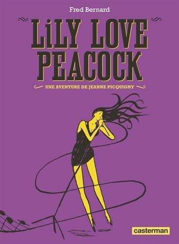 Lily Love Peacock : Une aventure de Jeanne Picquigny