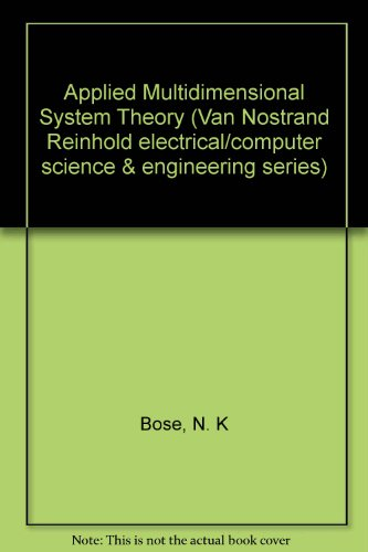 Applied Multidimensional Systems Theory (Van Nostrand Reinhold electrical/computer science and engineering series)