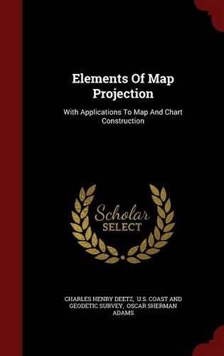 Elements Of Map Projection: With Applications To Map And Chart Construction