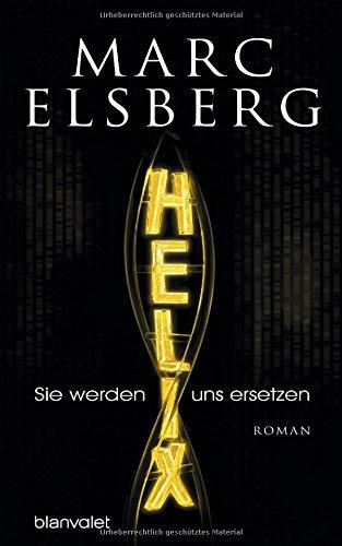 HELIX - Sie werden uns ersetzen: Roman das Buch von Marc Elsberg - Preise vergleichen & online bestellen