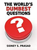 img - for THE WORLD'S DUMBEST QUESTIONS book / textbook / text book