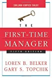img - for The First-Time Manager by Belker, Loren B., Topchik, Gary S. (2005) Paperback book / textbook / text book