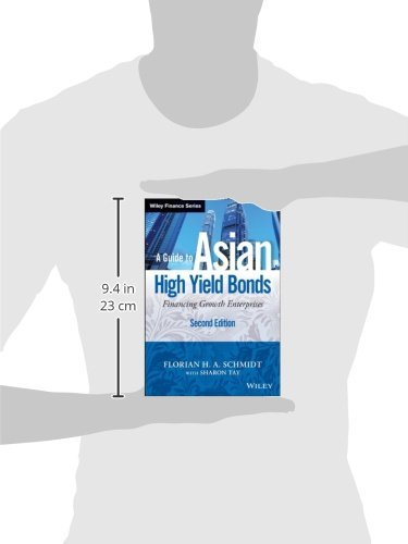 A Guide to Asian High Yield Bonds: Financing Growth Enterprises, + Website (Wiley Finance)