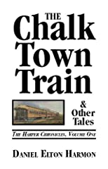 The Chalk Town Train & Other Tales (The Harper Chronicles)