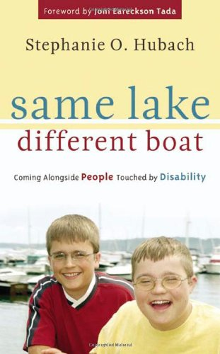 Same Lake, Different Boat: Coming Alongside People Touched by Disability (Love Boat Doctor)