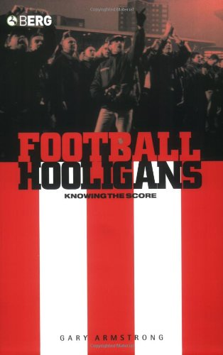 Football Hooligans: Knowing the Score (Explorations in Anthropology)