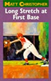 Long Stretch at First Base (Matt Christopher Sports Classics) (0316141011) by Christopher, Matt