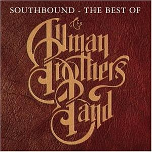 The Allman Brothers Band - Southbound - The Best Of The Allman Brothers Band - Zortam Music