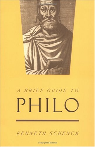 A Brief Guide to Philo, Kenneth Schenck