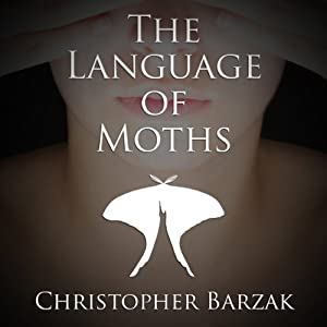 The Language of Moths | [Christopher Barzak]