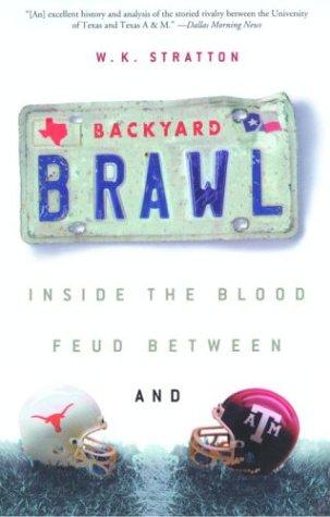 Backyard Brawl: Inside the Blood Feud Between Texas and Texas A&M PDF