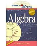 img - for [(Homework Helpers: Algebra)] [Author: Denise Szecsei] published on (October, 2011) book / textbook / text book