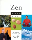 Zen Made Easy: An Introduction to the Basics of the Ancient Art of Zen (0806999217) by Freke, Timothy