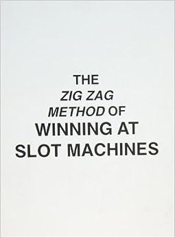 slot machines zig zag method