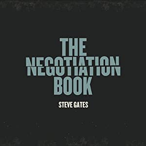 The Negotiation Book: Your Definitive Guide to Successful Negotiating | [Steve Gates]