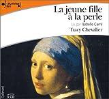 echange, troc Tracy Chevalier - La Jeune Fille à la perle (3 CD audio)