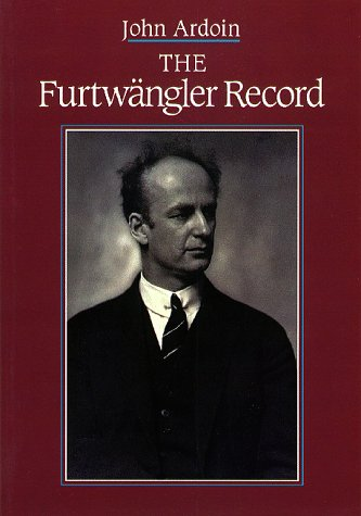 Furtwangler Record, The, John Ardoin